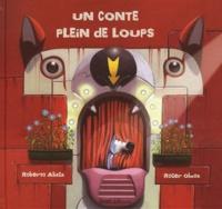 Roberto Aliaga et Roger Olmos - Un conte plein de loups.