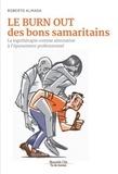 Roberto Almada - Le burn out des bons samaritains - La logothérapie comme alternative à l'épuisement professionnel.