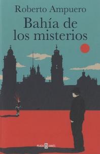 Roberto Ampuero - Bahia de los misterios.
