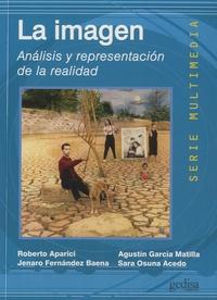 Roberto Aparici et Agustin Garcia Matilla - La imagen - Analisis y representacion de la realidad.