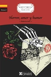 Roberto Arlt - Horror, amor y humor.