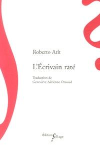 Roberto Arlt - L'écrivain raté.