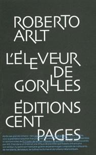 Roberto Arlt - L'éleveur de gorilles.