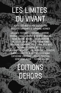 Roberto Barbanti et Lorraine Verner - Les limites du vivant - A la lisière de l'art, de la philosophie et des sciences de la nature.