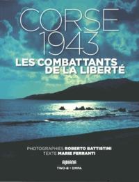 Roberto Battistini et Marie Ferranti - Corse 1943 - Les combattants de la liberté.
