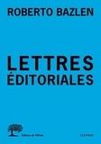 Roberto Bazlen - Lettres éditoriales.