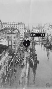Roberto Bazlen - Trieste.