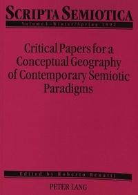 Roberto Benatti - Scripta Semiotica - Critical Papers for a Conceptual Geography of Contemporary Semiotic Paradigms.