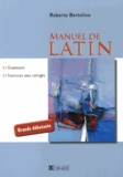 Roberto Bertolino - Manuel de latin - Grammaire, exercices avec corrigés.