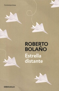 Roberto Bolaño - Estrella distante.