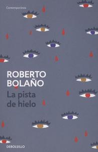 Roberto Bolaño - La pista de hielo.