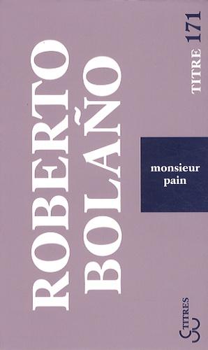 Roberto Bolaño - Monsieur Pain.