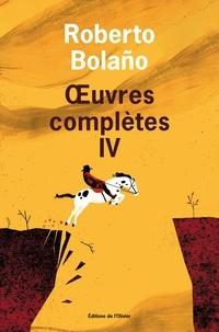 Roberto Bolaño - Oeuvres complètes - Tome 4.