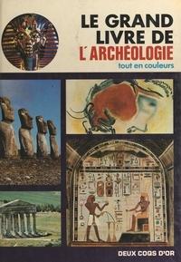 Roberto Bosi et Paul de Roujoux - Le grand livre de l'archéologie.