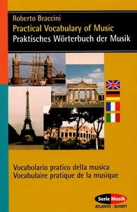 Roberto Braccini - Praktisches Wörterbuch der Musik - Practical Vocabulary of Music. English - Deutsch - Italienisch - Französisch..