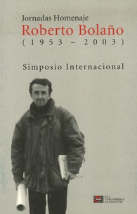 Roberto Brodsky et Celina Manzoni - Jornadas Homenaje Roberto Bolaño (1953-2003) - Simposio Internacional.