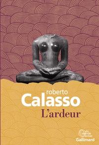 Roberto Calasso - L'ardeur.