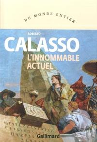Roberto Calasso et Jean-Paul Manganaro - L'innommable actuel.