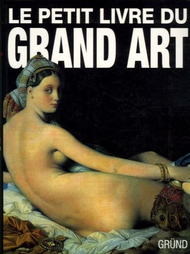 Roberto Carvalho de Magalhães - Le petit livre du Grand Art - La peinture occidentale de la Préhistoire au Postimpressionnisme.