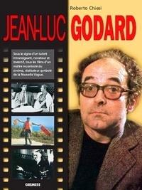 Roberto Chiesi - Jean-Luc Godard - Sous le signe d'un talent intransigeant, novateur et inventif, tous les films d'un maître incontesté du cinéma.