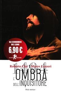 Roberto Ciai et Marco Lazzeri - L'ombra dell'inquisitore.