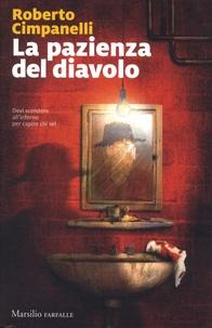 Roberto Cimpanelli - La pazienza del diavolo.