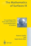 Roberto Cipolla et Ralph-G Martin - The Mathematics of Surfaces. - Tome 9, Proceedings of the Ninth IMA Conference on the Mathematics of Surfaces.