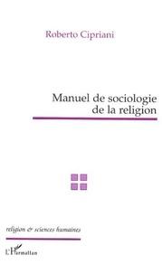 Roberto Cipriani - Manuel de sociologie de la religion.