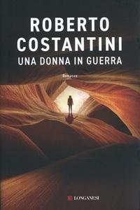 Roberto Costantini - Una donna in guerra.