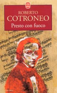 Roberto Cotroneo - Presto con fuoco.