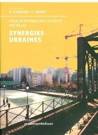 Roberto D'Arienzo et Chris Younès - Synergies urbaines - Pour un métabolisme collectif des villes.