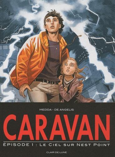 Roberto De Angelis et Michele Medda - Caravan Tome 1 : Le ciel sur Nest Point.
