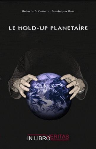 Roberto Di Cosmo et  Do - Le hold-up planétaire.