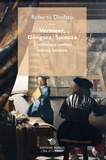 Roberto Diodato - Vermeer, Gongora, Spinoza - L'esthétique comme science intuitive.