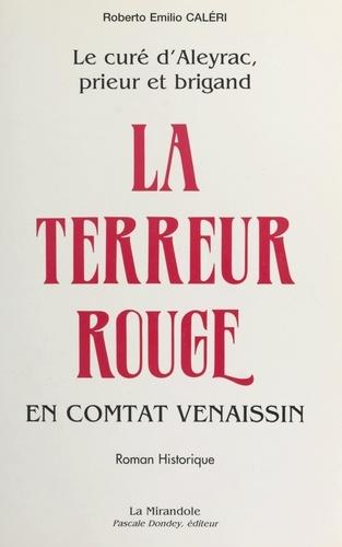Le curé d'Aleyrac, prieur et brigand (1) : La terreur rouge en Comtat Venaissin