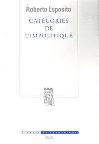 Roberto Esposito - Catégories de l'impolitique.
