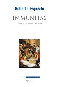Roberto Esposito - Immunitas - Protection et négation de la vie.