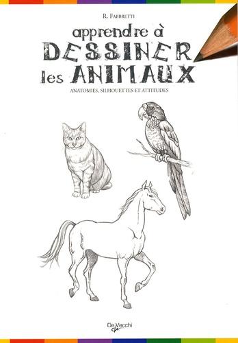 Roberto Fabbretti - Apprendre à dessiner les animaux - Anatomies, silhouettes et attitudes.