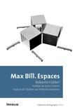 Roberto Fabbri - Max Bill - Espaces.