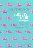 Roberto Ferrucci - Venise est lagune.