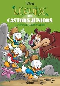 Roberto Gagnor et Stefano Intini - Le Guide des Castors Juniors Tome 1 : Aventures et découvertes.
