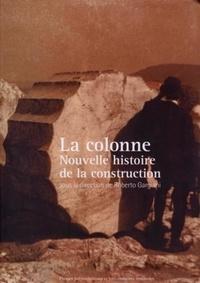 Roberto Gargiani - La colonne - Nouvelle histoire de la construction.