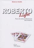Roberto Giobbi - Roberto Light - Tours de cartes professionnels sans dextérité.