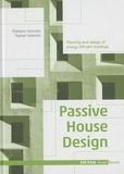 Roberto Gonzalo et Rainer Vallentin - Passive House Design - Planning and Design of Energy-Efficient Buildings.