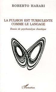 Accentsonline.fr La pulsion est turbulente comme le langage - Essaus de psychanalse chaotique Image