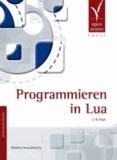 Roberto Ierusalimschy - Programmieren in Lua.