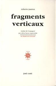 Roberto Juarroz - Fragments verticaux.
