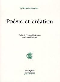 Roberto Juarroz - Poésie et création - Dialogues avec Guillermo Boido.