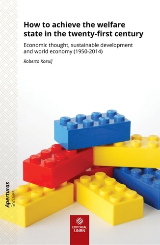 How to achieve the welfare state in the twenty-first century. Economic thought, sustainable development and world economy (1950-2014)