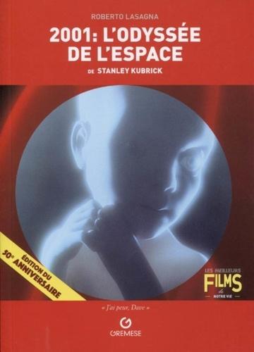 Roberto Lasagna - 2001 : L'odyssée de l'espace de Stanley Kubrick.